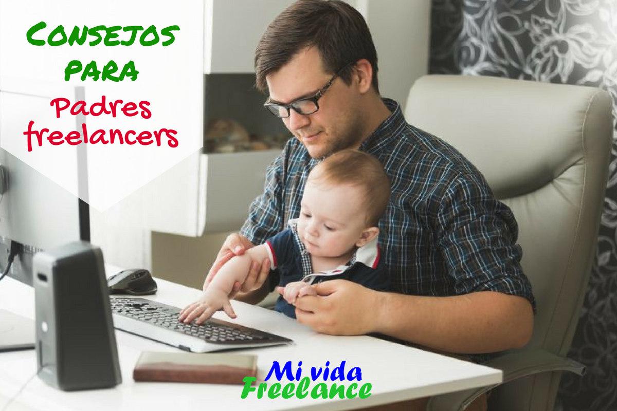 7 consejos para los padres freelancers mi vida freelance - Pasos a seguir para echar a tu hijo de casa ...